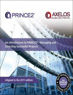 An Introduction to Prince2 Managing and directing successful projects