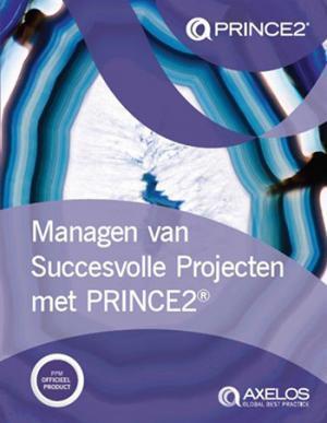 Prince2 managen van succesvolle projecten met