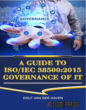A Guide to ISO/IEC 38500:2015 Governance of IT