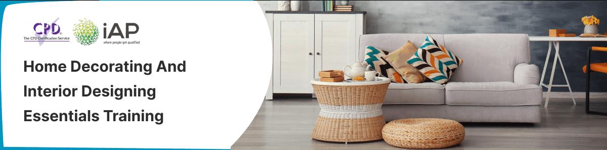 Home decorating and interior designs training