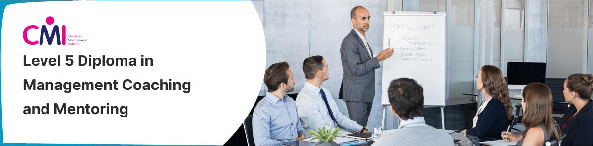 CMI Level 5 Diploma in Management Coaching & Mentoring